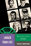 img - for Larger Than Life: Movie Stars of the 1950s (Star Decades: American Culture/American Cinema) book / textbook / text book