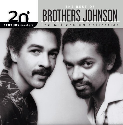 The Best of Brothers Johnson: 20th Century Masters, The Millennium Collection