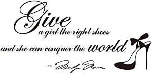 Give A Girl The Right Shoes and She Can Conquer The World--Marilyn Monroe Wall Stickers Removable Art DIY Sticker Home Decal (24''x12.2'')