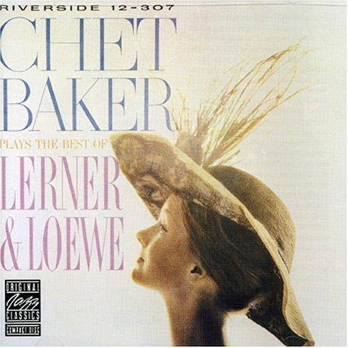 Plays The Best Of Lerner & Loewe by Chet Baker (2000-05-29) (Chet Baker Plays The Best Of Lerner And Loewe)