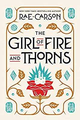 The Girl of Fire and Thorns (9780062026507): Carson, Rae: Books - Amazon.com