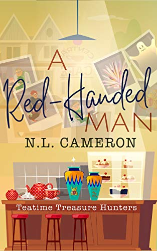 A Red-Handed Man (Teatime Treasure Hunters Book 3) by [Cameron, N.L.]