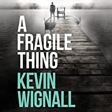 A Fragile Thing Audiobook by Kevin Wignall Narrated by Scott Merriman