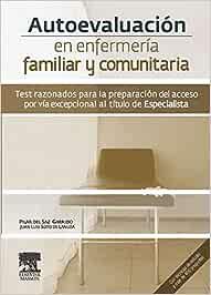 Autoevaluación en enfermería familiar y comunitaria. Test razonados para la preparación del acceso por vía excepcional al título de Especialista