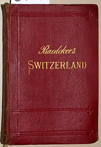 - Baedeker's Switzerland together with Chamonix and the Italian Lakes