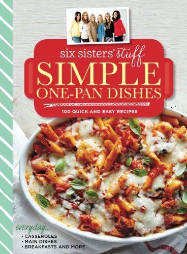 imple One-Pan Dishes: 100 Quick and Easy Recipes ()