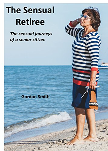 The Sensual Retiree by Gordon Smith