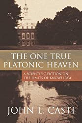 The One True Platonic Heaven: A Scientific Fiction of the Limits of Knowledge