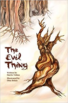 The Evil Thing: A parable on the nature of superstition by Harris Tobias (2015-07-17)