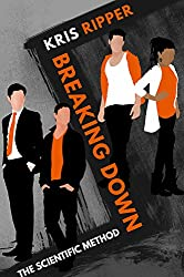 Breaking Down (Scientific Method Universe Book 4)
