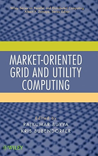 Market-Oriented Grid and Utility Computing (Wiley Series on Parallel and Distributed Computing)