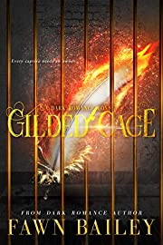 Gilded Cage Complete Series: A Dark Romance Box Set