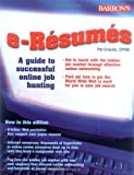 e-Resumes: A Guide to Successful Online Job Hunting by Pat Criscito CPRW (2005-01-01)