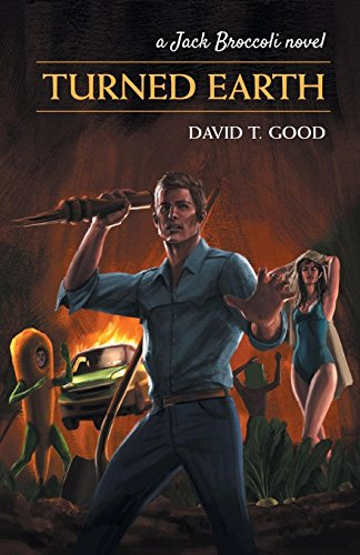 Book cover from Turned Earth: A Jack Broccoli Novel by David the Good