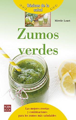 Zumos verdes (Basicos de la salud) (Spanish Edition) [Mireille Louet] (Tapa Blanda)