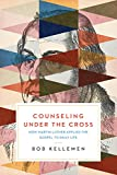 Counseling Under the Cross: How Martin Luther