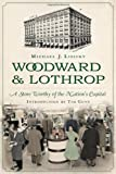 Woodward & Lothrop:: A Store Worthy of the Nation's Capital (Landmark Department Stores) (Landmarks)