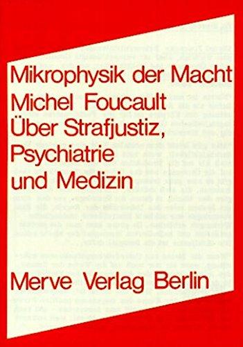 mikrophysik-der-macht-ber-strafjustiz-psychiatrie-und-medizin-internationaler-merve-diskurs