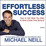 Effortless Success   Michael Neill