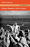 A New People's Life of Jesus, William Barclay, 0334046556