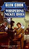 Whispering Nickel Idols, Glen Cook, 0451459741
