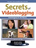 Secrets of Videoblogging, Ryanne Hodson and Michael Verdi, 0321429176