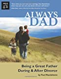 img - for Always Dad: Being a Great Father During & After Divorce by Paul Mandelstein (2006-06-23) book / textbook / text book