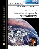 A to Z of Scientists in Space and Astronomy, Deborah Todd and Joseph A. Angelo, 0816046395