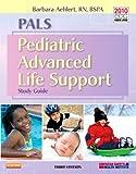 PALS Pediatric Advanced Life Support Study Guide, Aehlert, Barbara, 0323086888