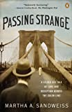 Passing Strange: A Gilded Age Tale of Love and Deception Across the Color Line, Martha A. Sandweiss, 014311686X