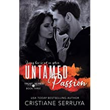 Untamed Passion: Shades of Trust (TRUST Series Book 3)