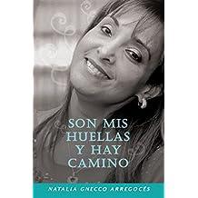 Son mis huellas y hay camino (Spanish Edition)