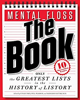 mental_floss: The Book: The Greatest Lists in the History of Listory (Mental Floss) by [Pearson, Will, Hattikudur, Mangesh]