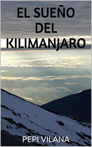 Descargar Libro El Sueño Del Kilimanjaro Pepi Vilana
