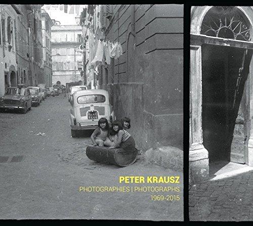 Peter Krausz: Photographies/Photographs 1969-2015