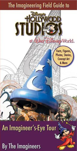The Imagineering Field Guide to Disney's Hollywood Studios (An Imagineering Field Guide)