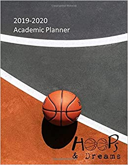 Hoops and Dreams 2019-2020 Academic Planner: Basketball ...