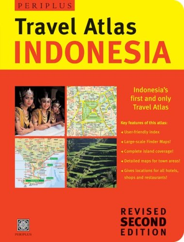 Indonesia Travel Atlas Second Edition (Periplus Atlases)