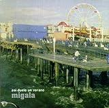 Asi Duele Un Verano by Migala (2007-01-01)
