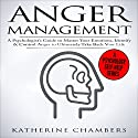 Anger Management: A Psychologist's Guide to Master Your Emotions, Identify & Control Anger to Ultimately Take Back Your Life: Psychology Self-Help, Book 4 Audiobook by Katherine Chambers Narrated by Deborah Fennelly