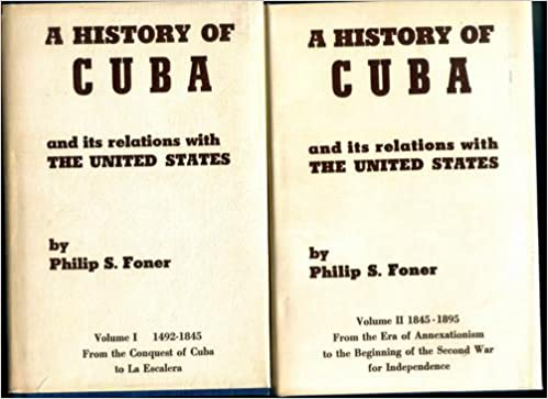 History of Cuba and It's Relations With the United States: From the Annexationist to the Second War for Independence 1845-1895