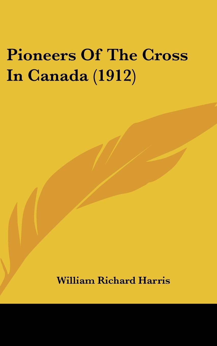 Download Pioneers Of The Cross In Canada (1912) pdf epub