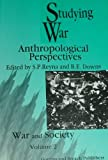 Studying War : Anthropological Perspectives, , 2881246346