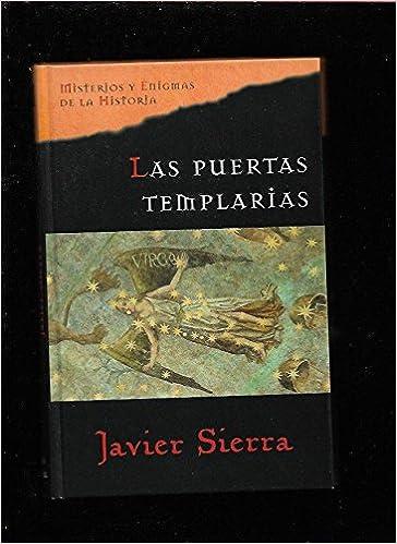 Las puertas templarias: Amazon.es: Sierra Albert, Javier: Libros