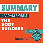 Summary of The Body Builders by Adam Piore |  SumoReads