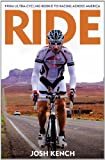 Ride!: From Ultra-cycling Rookie to Racing Across America
