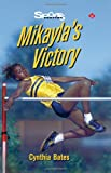Mikayla's Victory, Cynthia Bates, 1550286382