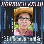 Ein Mörder übernimmt sich (Hörbuch Krimi 19) | K.- H. Weimer
