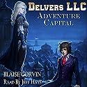 Delvers LLC: Adventure Capital Hörbuch von Blaise Corvin Gesprochen von: Jeff Hays