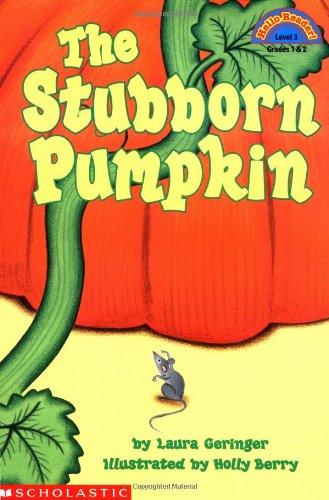 The Stubborn Pumpkin (Hello Reader, Level 3)